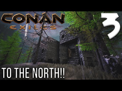 TO THE NORTH!! | Conan Exiles Gameplay/Let's Play S6E3