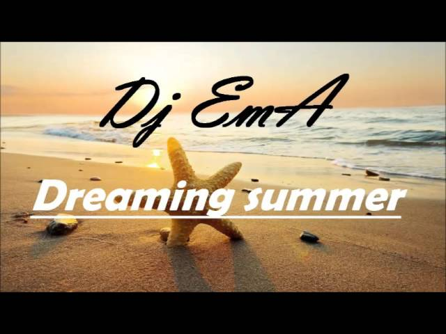 Dj ema dreaming summer house music 2015 for Fast house music
