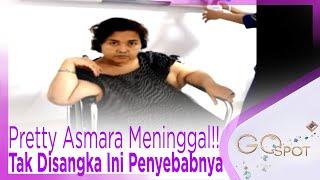 Video Pretty Asmara Meninggal!! Tak Disangka Ini Penyebabnya - GOSPOT MP3, 3GP, MP4, WEBM, AVI, FLV April 2019