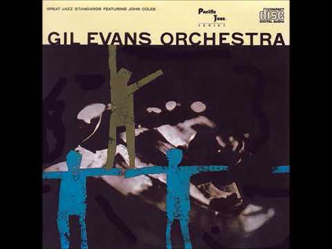 Gil Evans Orchestra – Great Jazz Standards (Full Album)