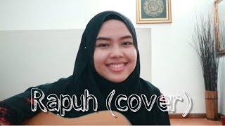 Rapuh - Nastia (Cover by Sheryl Shazwanie)
