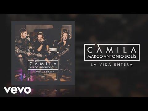 Letra La Vida Entera Camila Ft Marco Antonio Solís