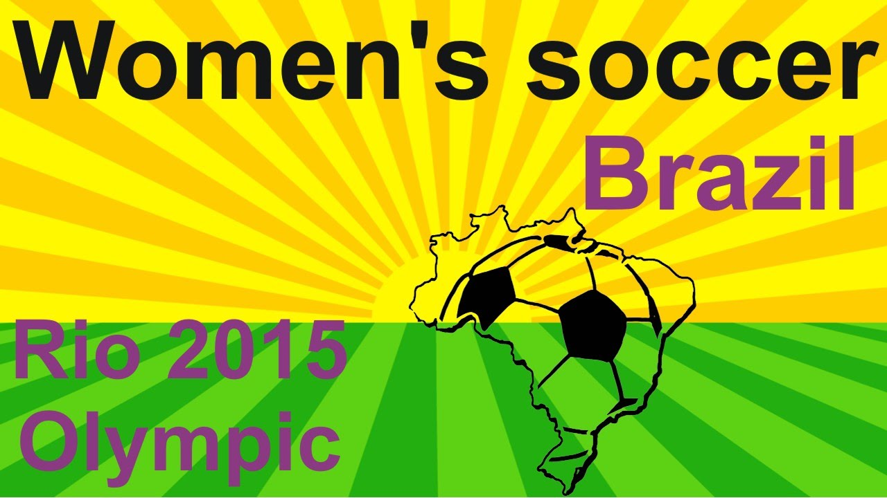 Women's Olympic Football Tournament Rio 2016 – some facts about Brazil and Women's soccer