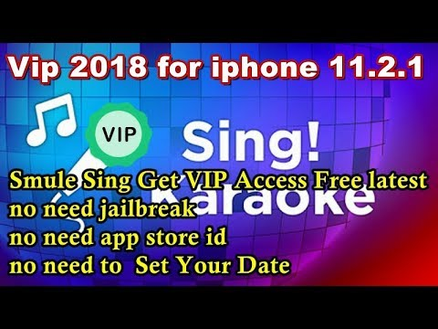 # 2018 VIP Access For Smule Sing On IPhone No Jailbreak V11.2.1