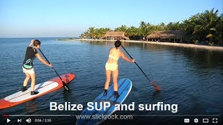 Stand up paddle boarding and surfing at Slickrock's Long Caye Resort.