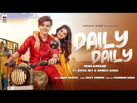 DAILY DAILY - Neha Kakkar ft. Riyaz Aly & Avneet Kaur   Rajat Nagpal   Vicky Sandhu   Anshul Garg