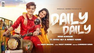 Video DAILY DAILY - Neha Kakkar ft. Riyaz Aly & Avneet Kaur | Rajat Nagpal | Vicky Sandhu | Anshul Garg download in MP3, 3GP, MP4, WEBM, AVI, FLV January 2017
