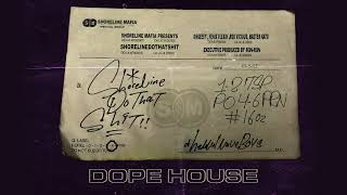 Shoreline Mafia - Dope House [Official Audio]