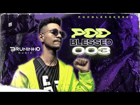 Bruninho Music - Podblessed 003