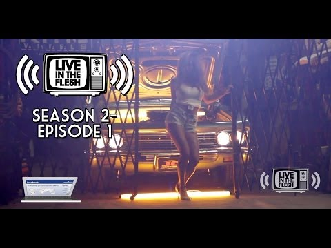 Live in the Flesh (Season 2, Episode 1)
