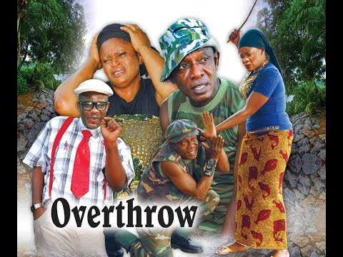 Overthrow 1 - Latest Nollywood Movies