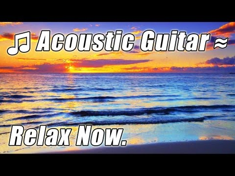(Acoustic) - DISCOVER the #1 MOST Beautiful Relaxing 1 Hour Instrumental Music Videos Playlists (BELOW). RELAX on the BEST BEACHES with Ocean WAVES for Free with Youtube ...