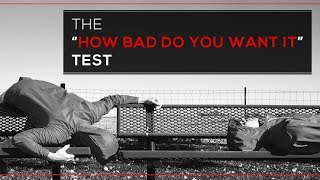 Day 39 - The 'How Bad Do You Want It' Test