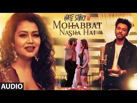Mohabbat Nasha Hai Full Audio | HATE STORY 4 | Neh