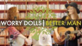 Worry Dolls - Better Man (Little Big Town Cover)