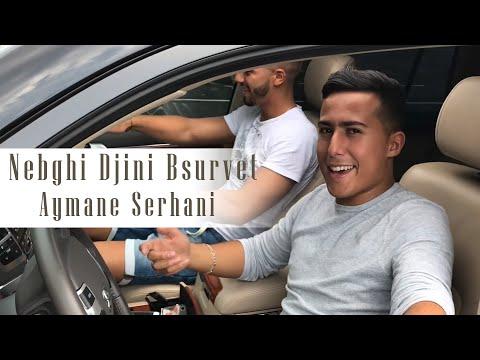 | Aymane Serhani - Nebghi Djini Bsurvet