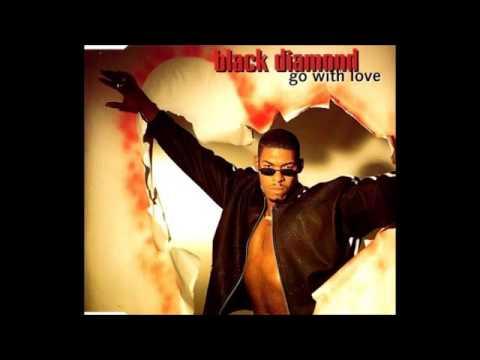 Black Diamond - Go With Love (Radio Edit)