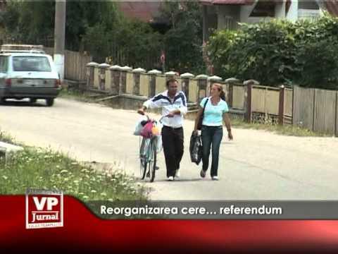 Reorganizarea cere… referendum
