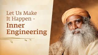 Let Us Make It Happen -  Inner Engineering