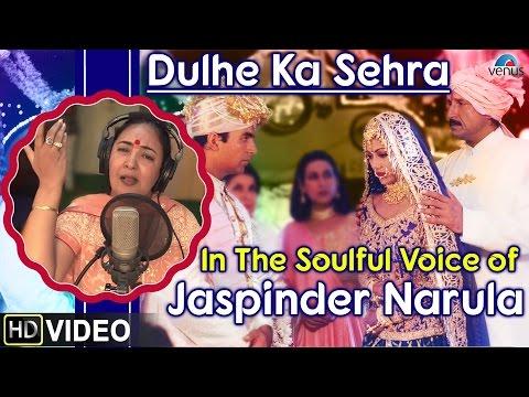 Video Dulhe Ka Sehra Full Video Song : Dhadkan - Singer ~ Jaspinder Narula || Akshay Kumar & Shilpa Shetty download in MP3, 3GP, MP4, WEBM, AVI, FLV January 2017