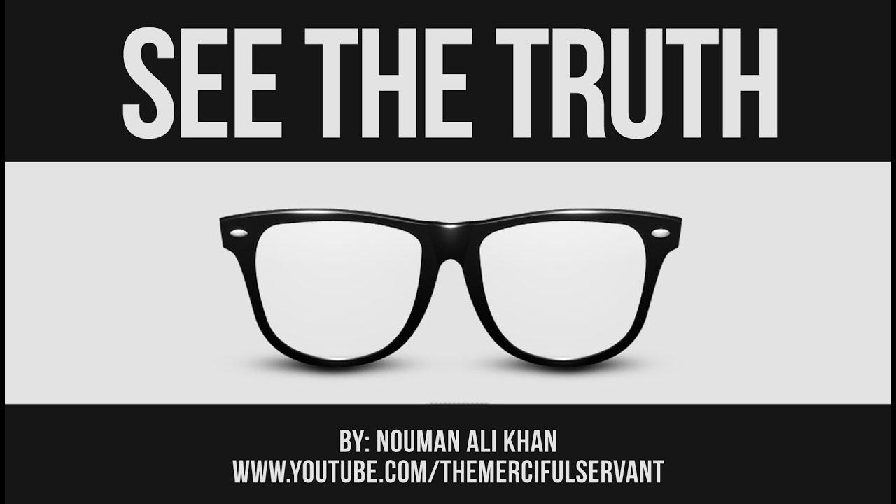 Do You See The Truth – Nouman Ali Khan