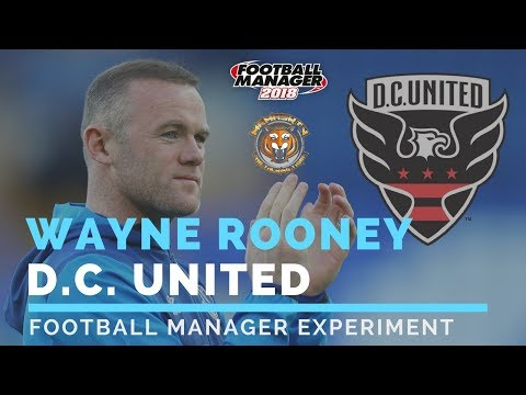 Wayne Rooney at DC UNITED | Football Manager 2018 Experiment |