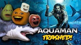 Aquaman Trailer TRASHED!!! (Annoying Orange)