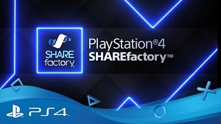 SHAREfactory  Version 2.0 Details  PS4