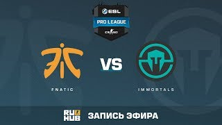 fnatic vs. Immortals - ESL Pro League S5 - de_inferno [CrystalMay, SleepSomeWhile]