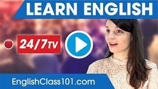 Video Learn English 24/7 with EnglishClass101 TV MP3, 3GP, MP4, WEBM, AVI, FLV Juli 2018