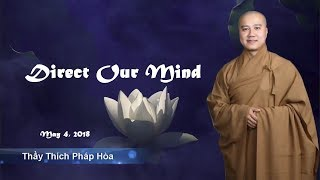 Direct Our Mind -Thay. Thich Phap Hoa (May 4, 2018)