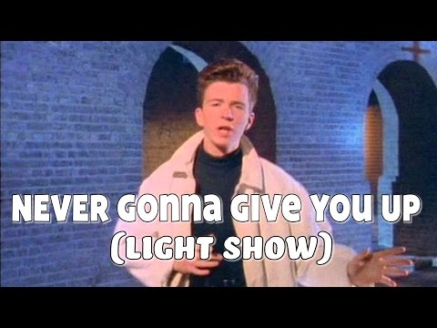 "Rick Astley - ""Never Gonna Give You Up"" (Light Show)"
