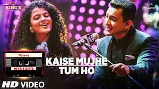 Video Kaise Mujhe/Tum Ho Song | T-Series Mixtape | Palak Muchhal | Aditya Narayan | Bhushan Kumar download in MP3, 3GP, MP4, WEBM, AVI, FLV January 2017