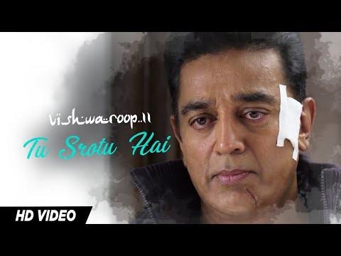 Tu Srotu Hai Video Song | VISHWAROOP 2 | Kamal Haa