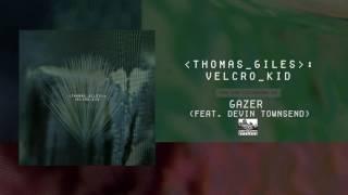 Download Lagu THOMAS GILES - Gazer (feat. Devin Townsend) Mp3
