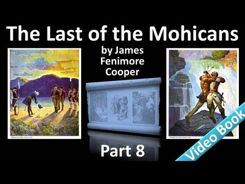 Video Part 8 - The Last of the Mohicans Audiobook by James Fenimore Cooper (Chs 31-33) download in MP3, 3GP, MP4, WEBM, AVI, FLV January 2017
