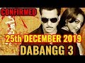 SALMAN KHAN'S DABANGG 3 RELEASE DATE CONFIRMED 25 DECEMBER 2019 | CHULBUL PANDEY IS BACK