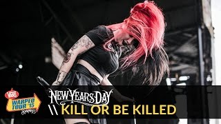 Nonton New Years Day -  Kill Or Be Killed (Live 2015 Vans Warped Tour) Film Subtitle Indonesia Streaming Movie Download
