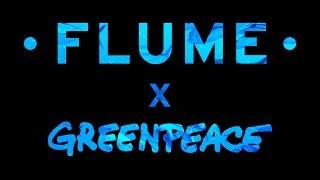 Flume X Greenpeace