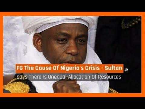 Nigeria News Today: FG Is Responsible For Nigeria's Disunity – Sultan of Sokoto (09/11/2017)