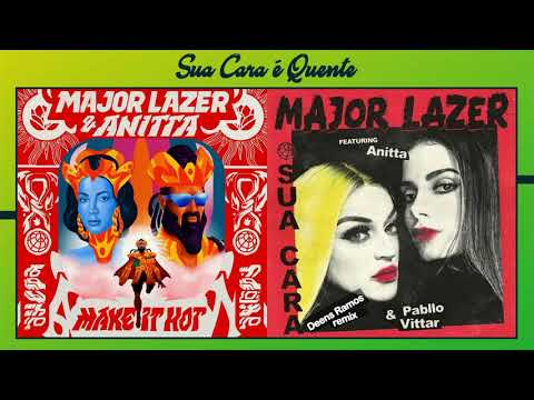 Anitta & Major Lazer, Pabblo Vittar - Make It Hot X Sua Cara (Mashup)
