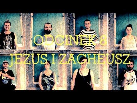 8 Twarzy [#8] Jezus i Zacheusz