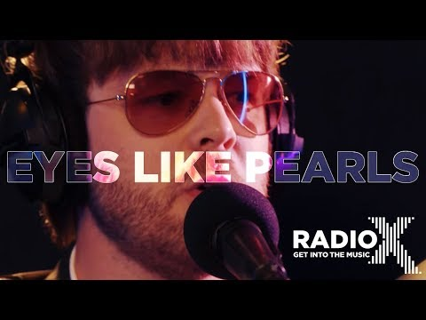 The Coral - Eyes Like Pearls | Radio X Session