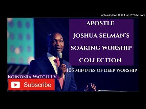 (105 MINUTES OF SOAKING WORSHIP) Apostle Joshua Selman Worship collection