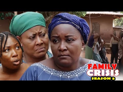 Family Crisis Season 3 - 2017 Latest Nigerian Nollywood Movie