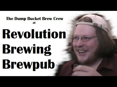The Dump Bucket Brew Crew at Revolution Brewing Brewpub
