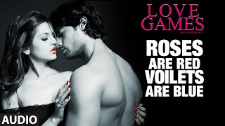 Roses Are Red Voilets Are Blue FULL AUDIO Song LOVE GAMES