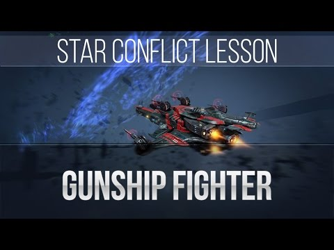 Star Conflict Lesson Gunship Fighter