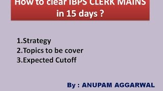 In this Video I am discussing that how to crack IBPS clerk exam in 15 days..Everything in details is discussed about Strategy to be followed while preparation and while actually giving exam, Topics to be cover, Expected cutoffs