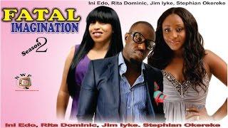 Fatal Imagination 2 - Nollywood Movie
